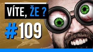 #109 ● VÍTE, ŽE...?
