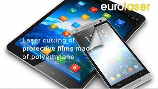 Laser Cutting Of Protective Films - Laserschneiden Von Schutzfolien - Eurolaser