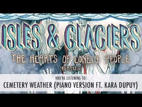 Isles & Glaciers - Cemetery Weather (Piano Version)
