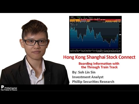 Hong Kong - Shanghai Stock Connect - PhillipCapital Market Watch