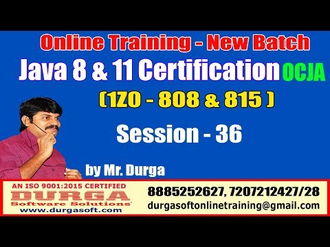 java-certification-8-&-11-ocja-(1z0---808-&-815)-online-training-|-session---36-|-by-durga-sir