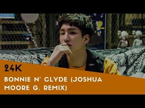 투포케이 (24K) - BONNIE N CLYDE (JOSHUA MOORE G. REMIX)