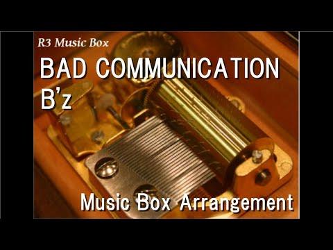BAD COMMUNICATION/B'z [Music Box]