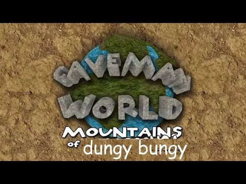 CAVEMAN WORLD PLAYTHROUGH   Dungy Bungy  
