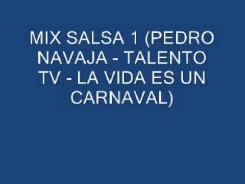 MIX SALSA 1 PEDRO NAVAJA  TALENTO TV - LA VIDA ES UN CARNAVAL