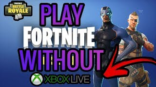 HOW TO PLAY FORTNITE BATTLE ROYALE WITHOUT XBOX LIVE GOLD (10.20)SEASON 10*10K SUBS?*