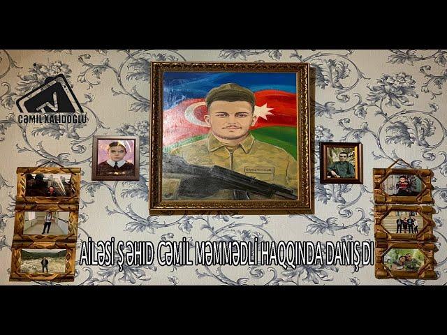 Ailəsi Vətən Müharibəsi Şəhidi Cəmil Məmmədli haqqında danışdı