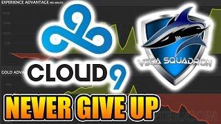 Vega vs Cloud9 - Never Give-up