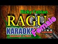 Rizky Febian - Ragu Karaoke Female No Vocal HD