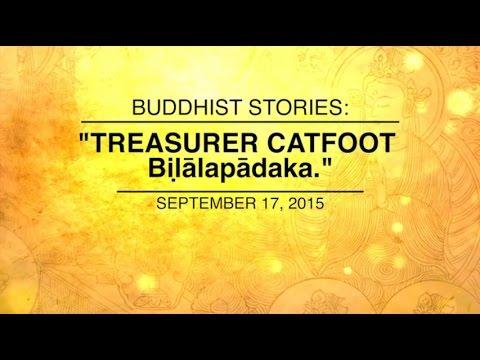 BUDDHIST STORIES: TREASURER CATFOOT - Sep 17, 2015