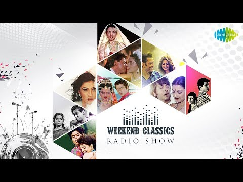 Weekend Classic Radio Show | Maula Mere Maula | Jaadu Teri Nazar | In Ankhon Ki Masti