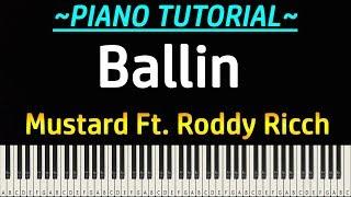 Mustard - Ballin Ft. Roddy Ricch (Piano Tutorial)