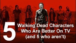 5 Walking Dead Characters Who Are Better On TV And 5 Who Aren't