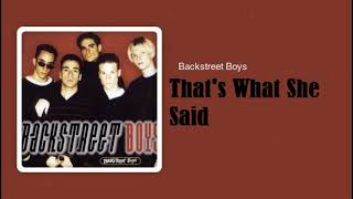 Backstreet Boys -That's What She Said