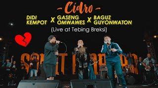 CIDRO - DIDI KEMPOT Feat GASENG OM WAWES & BAGUS GUYONWATON (Live At Tebing Breksi)