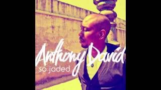 Watch Anthony David So Jaded video