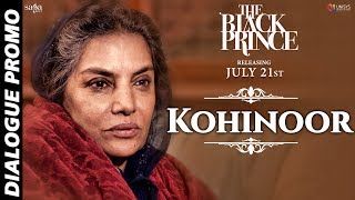 Dialogue Promo : Kohinoor | The Black Prince | New Hindi Movie 2017 | Rel 21st July