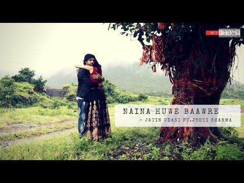 Naina Huwe Baawre - Jatin Udasi Feat. Jyoti Sharma || A WTF Musical