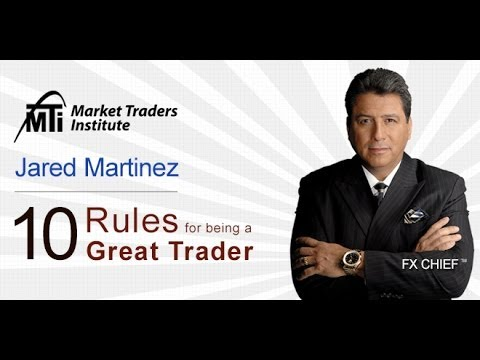 The FX Chief™ Jared Martinez 10 Rules for being a Great Trader