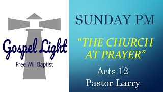 The Church At Prayer - Pastor Larry