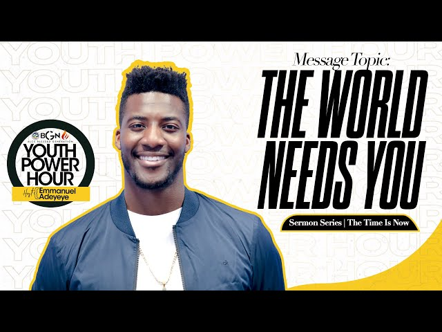 The World Needs You | The Time Is Now (Part 5) | Emmanuel Adeyeye | ALCC Blessed Generation