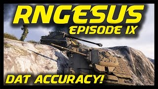► World of Tanks: RNGesus #9 - Dat Accuracy!