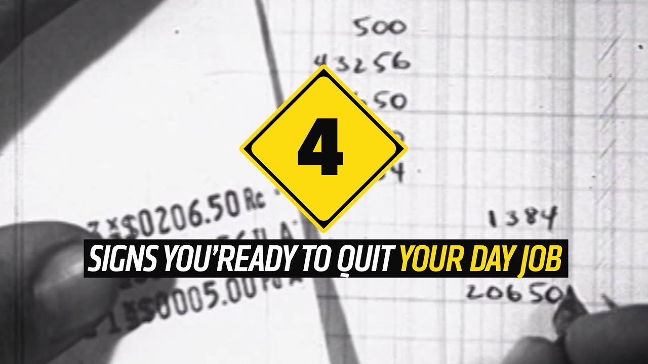 4 signs you re ready to quit your day job 4 signs you re ready to quit your day job