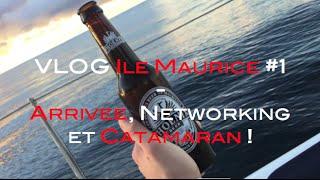 VLOG Ile Maurice #1 - Arrivée, Networking et Catamaran !
