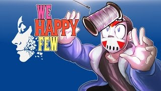We Happy Few - Alpha - Ep. 5 - Chased in circles! (Sewing Kit Search!)