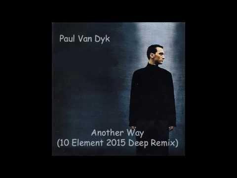 Another Way Paul Van Dyk. Paul van Dyk - Another Way (10 Element 2015 Deep Remix) слушать онлайн трек