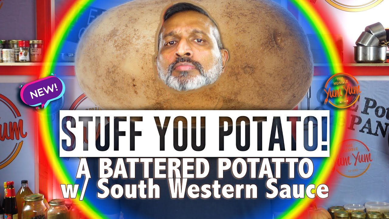 GET STUFFED POTATO! - Battered Potatoes w South West Sauce - Feed 4 for under $20! ONE POT - ONE PAN