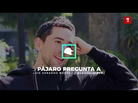 Pájaro Pregunta: Entrevista con Luis Gerardo Méndez
