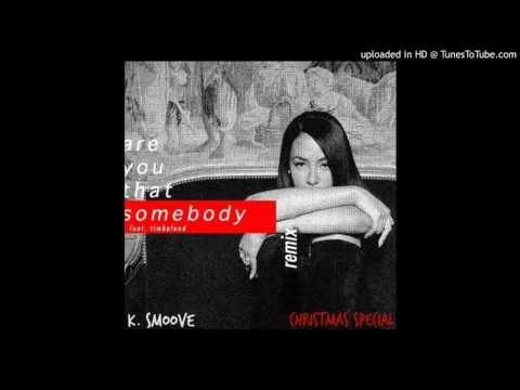 DJ K Smoove  Are You That Somebody Remix Xmas Special