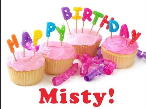 happy birthday misty Happy Birthday Misty from your friends   YouTube happy birthday misty