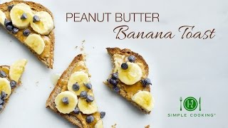 Peanut Butter Banana Toast | 1-2 Simple Cooking