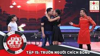 dan ong phai the  tap 15 vong 4 truon nguoi chich bong