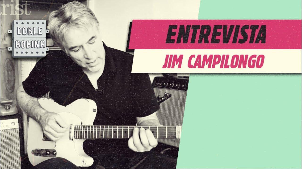 Entrevista con Jim Campilongo.