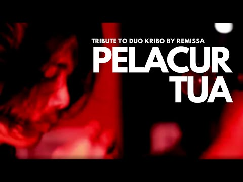 Remissa - Pelacur Tua (tribute to Duo Kribo)