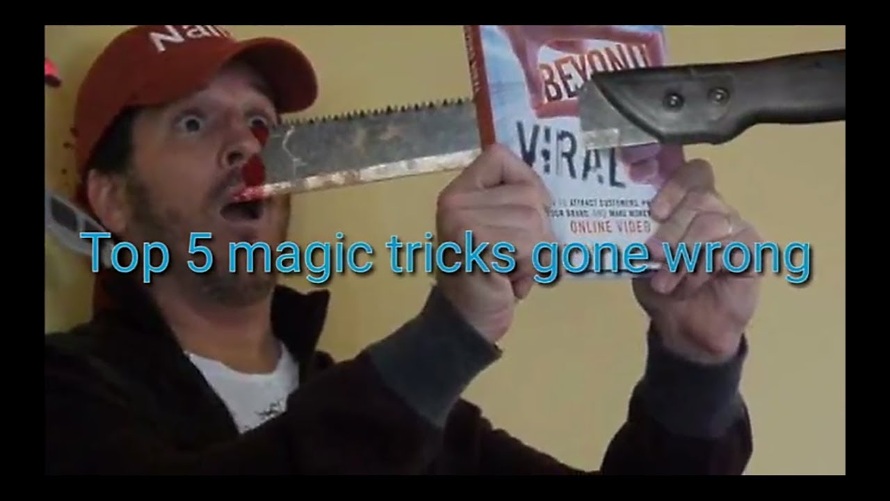 Top 5 magic tricks gone wrong