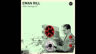 Ewan Rill - After Feelings (Original Mix)