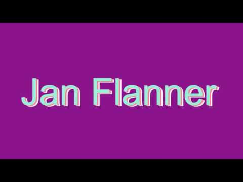How to Pronounce Jan Flanner