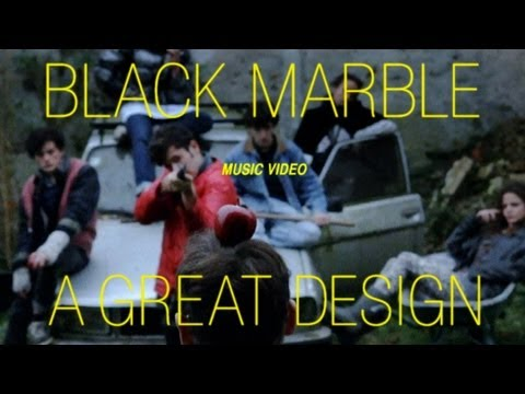 Black Marble A Great Design Official Video Youtube