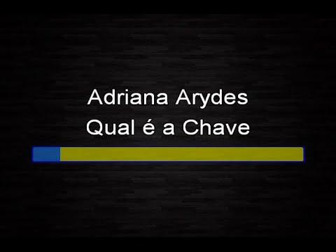 Adriana Arydes - Qual e a chave (Karaokê)