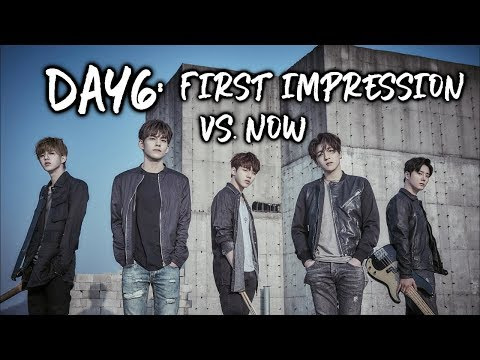 Day6: First Impression vs. NOW [Members, Ships, Etc.]