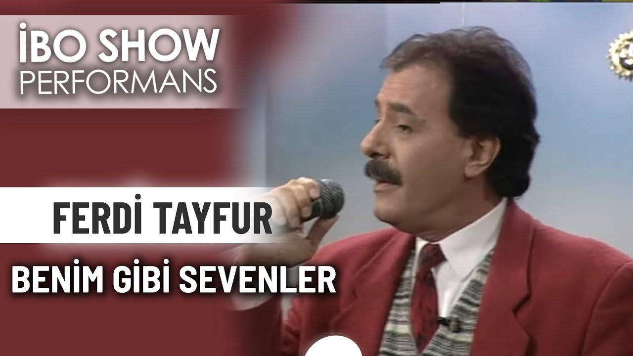 Benim Gibi Sevenler | Ferdi Tayfur | İbo Show Performans