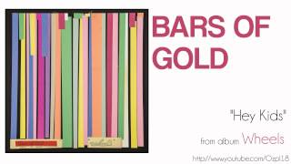 Bars of Gold - Hey Kids
