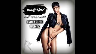 Right Now   Rihanna ft David Guetta & Nicky Romero  iMMa2ure remix)
