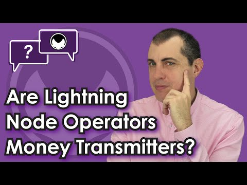 Bitcoin Q&A: Are Lightning node operators Money Transmitters?