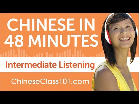 48 Minutes of Intermediate Chinese Listening Comprehension