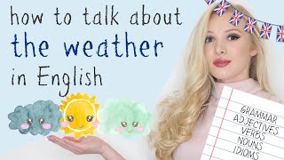 How to talk about WEATHER in English - grammar, adjectives, verbs, nouns & idioms